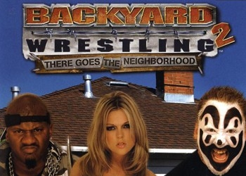 Backyard Wrestling 2: There Goes the Neighborhood дата ...
