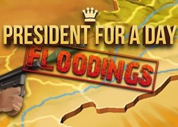 Обложка игры President for a Day - Floodings
