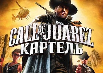 Обложка игры Call of Juarez: The Cartel