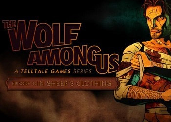 Прохождение игры Wolf Among Us: Episode 4 - In Sheep's Clothing, The