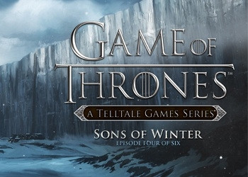Прохождение игры Game of Thrones: Episode Four - Sons of Winter