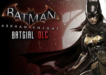 Прохождение игры Batman: Arkham Knight - Batgirl: A Matter of Family