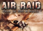 ����� Air Raid: This Is Not a Drill!