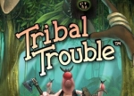 ����� Tribal Trouble