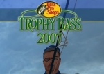 ����� Bass Pro Shop's Trophy Bass 2007