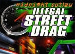 ����� Midnight Outlaw Illegal Street Drag