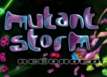 ����� Mutant Storm Reloaded