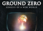 ����� Ground Zero: Genesis of a New World