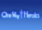 ����� One Way Heroics
