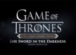 ����� Game of Thrones: Episode Three - The Sword in the Darkness