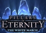 ����� Pillars of Eternity: The White March