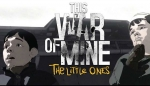 ����� This War of Mine: The Little Ones