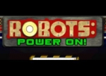 ����� Robots Power On