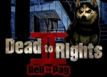 ����� Dead to Rights 2: Hell to Pay