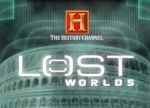 ����� History Channel: Lost Worlds, The