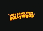 ����� They Came from Hollywood