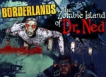 ����� Borderlands: Zombie Island of Dr. Ned