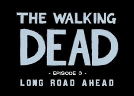 Обложка игры Walking Dead: Episode 3 - Long Road Ahead, The