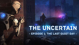 Обложка игры Uncertain, The: Episode 1 - The Last Quiet Day
