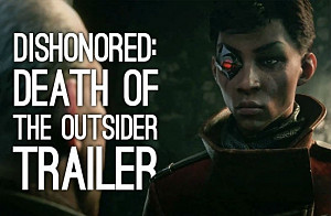 Новость Трейлер игры Dishonored: Death of the Outsider