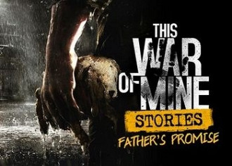Обложка игры This War of Mine: Stories - Father's Promise