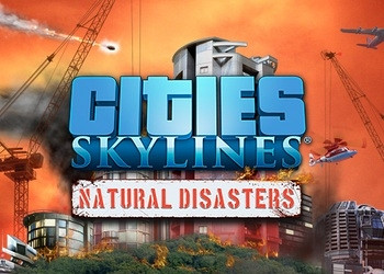 Обложка для игры Cities: Skylines - Natural Disasters
